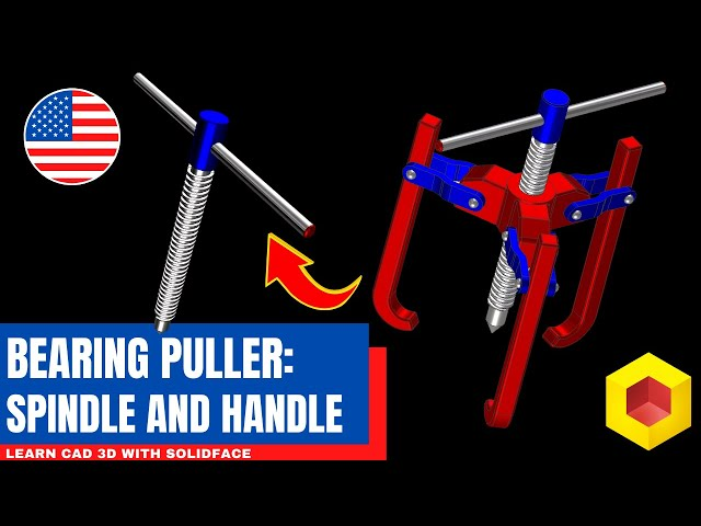 Learn CAD 3D with SolidFace - Bearing Puller: Spindle and Handle