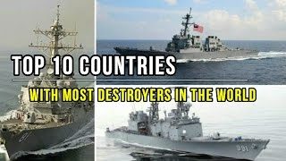 Top 10 Countries With Most Destroyers In The World