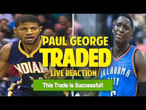 BREAKING NEWS!! PAUL GEORGE TRADED TO OKC LIVE REACTION