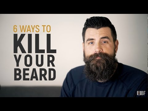 6 Ways to Kill Your Beard