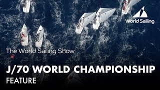 J/70 World Championship - Porto Cervo, Italy | World Sailing Show - December 2017