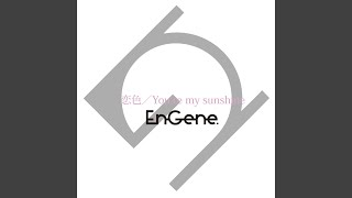 EnGene. - You're my sunshine