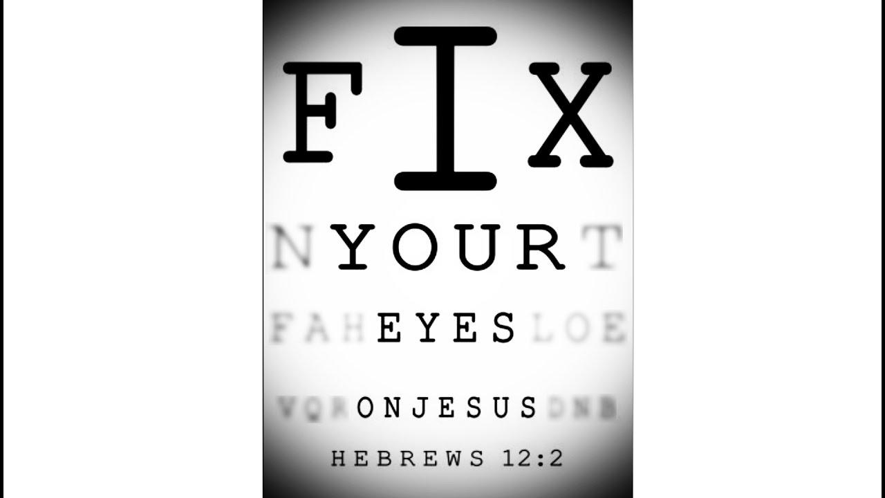 Fix Your Eyes On Jesusthe Word Of God Hebrews 122 72 Youtube
