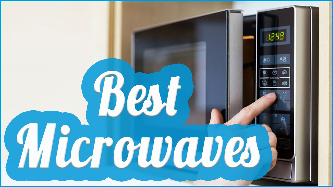 Best Microwave To In 2017