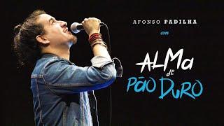 AFONSO PADILHA - ALMA DE PÃO DURO (especial completo)