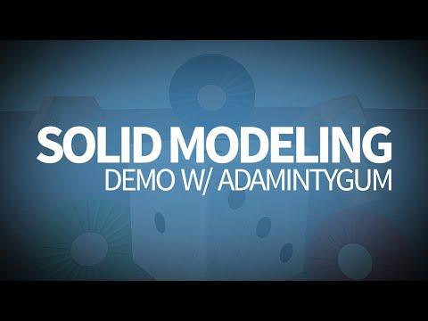 Solid Modeling Live Demo w/ Adamintygum