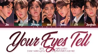BTS 'Your Eyes Tell' lyrics (Color Coded Lyrics Eng/Rom/Kanji)
