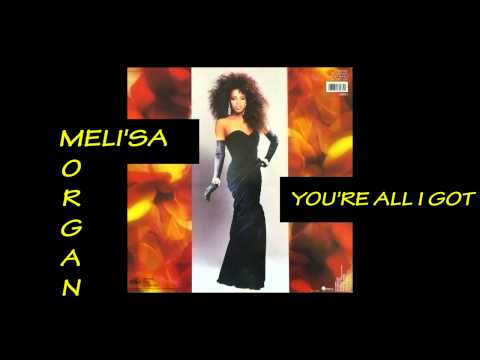 Meli'sa Morgan - You're All I Got 1987