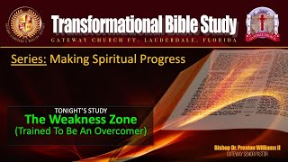 "MAKING SPIRITUAL PROGRESS (Part-6) Tonight's study is: ""The Weakness Zone."""
