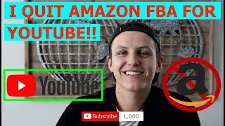 YouTube Channel Breakdown - I QUIT Amazon FBA For YouTube