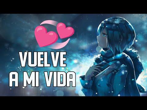 💑 Vuelve a mi vida | Reflexión & Video Poema 💞