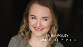 """Raise You Up/Just Be"" - Emily Foley"