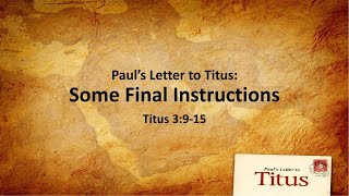 "COTR Sermon 2-28-2021: ""Paul's Letter to Titus: Some Final Instructions"""