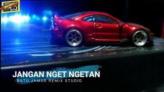 JANGAN NGET NGETAN REMIX DJ JAWA FULL BASS