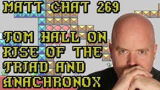Matt Chat 269: Tom Hall on Rise of the Triad and Anachronox