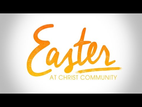 The Promise - Easter Service 2016 - Christ Community Church, Murphysboro, Illinois