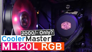 cooler Master ML120L RGB Liquid Cooler Review,Installation Guide,Comparision 2019 !!