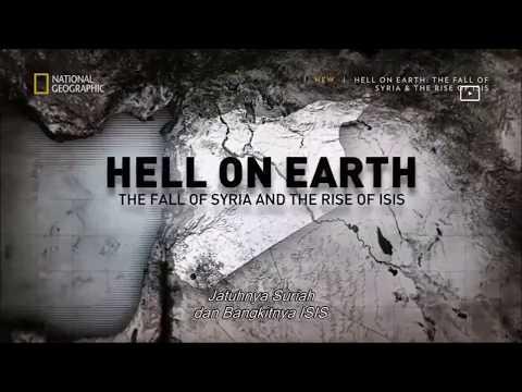 Neraka Di Bumi - Jatuhnya Suriah dan Kebangkitan ISIS (2017) National Geographic Indonesia