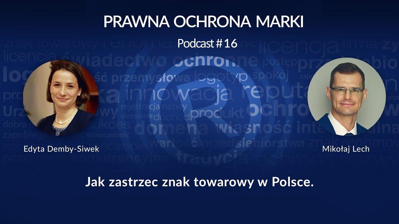 12e35d8a75585  016 - Jak zastrzec znak towarowy w Polsce - PODCAST - Mikołaj Lech i Edyta  Demby-Siwek