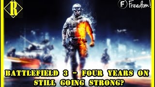 BF3  Fours years on - Still going strong?