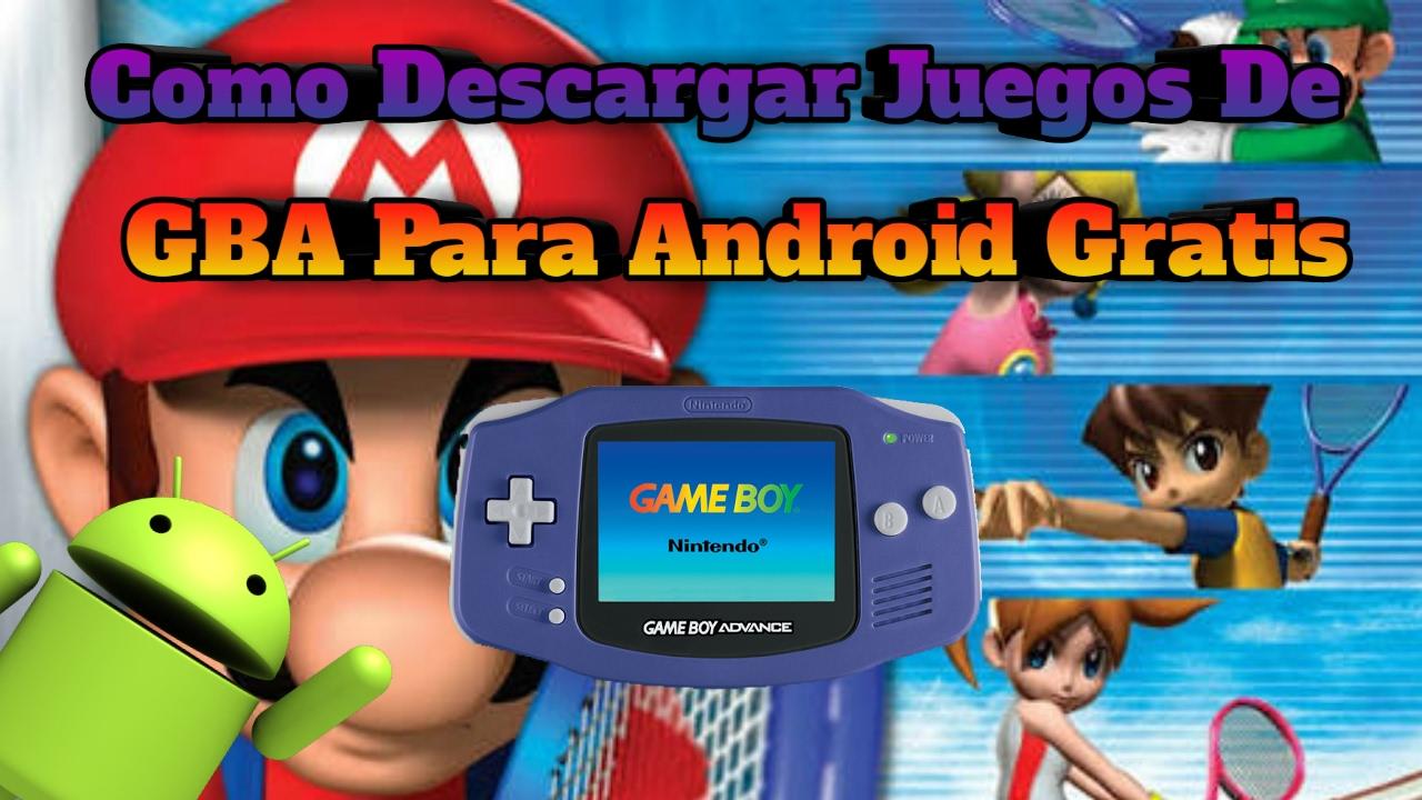 Como Descargar E Instalar Juegos De Game Boy Advanced Gba Para