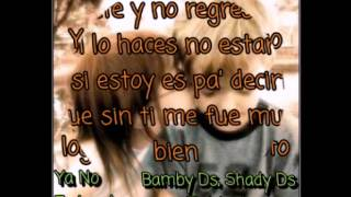 Ya No Es Igual  - Bamby Ds, Shady Ds & Mahn [Letra]