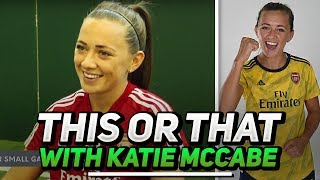 This Or That With Katie McCabe (Arsenal Ladies) Ft Pippa Monique