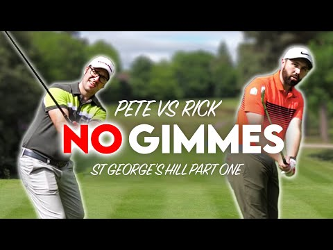 The BEAUTIFUL St George's Hill - Rick vs Pete - No Gimmes - Part One