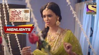 Radha's First Night After Marriage | Kyun Utthe Dil Chhod Aaye? | Episode 1 | Highlights