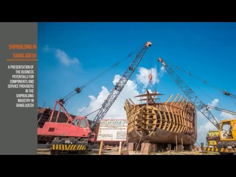 Shipbuilding In Bangladesh feat. by Marine House Ltd.