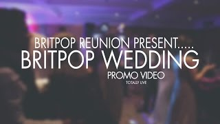 Britpop Wedding Band - 'Britpop Reunion' Tribute Act
