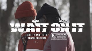 Inky x Rude - Wait On It [Official Music Video]
