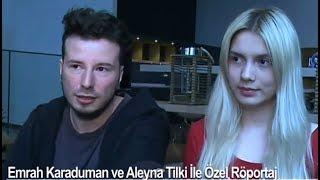 Aleyna Tilki & Emrah Karaduman Röportajı (Yeni) Video