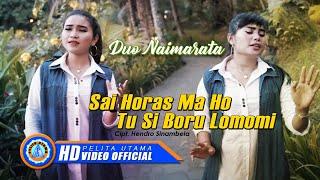 Duo Naimarata - SAI HORAS MA HO TU SI BORU LOMOMI | Lagu Batak Terbaru 2020 (Official Music Video)