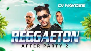 Bad Bunny, J Balvin, Farruko, Aventura, Karol G | Reggaeton Mix 2021 | After Party 2 DJ Naydee