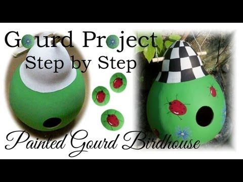 How To Make Painted Gourd Birdhouse Diy Project