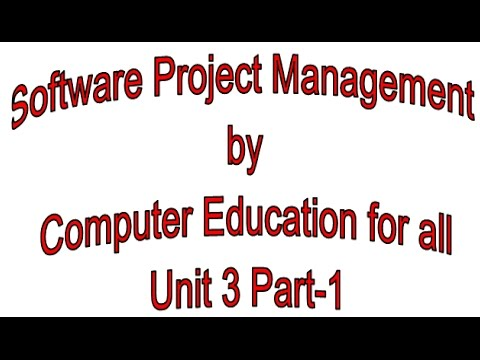 Software Project Management by Computer Education for all  Unit 3 Part-1
