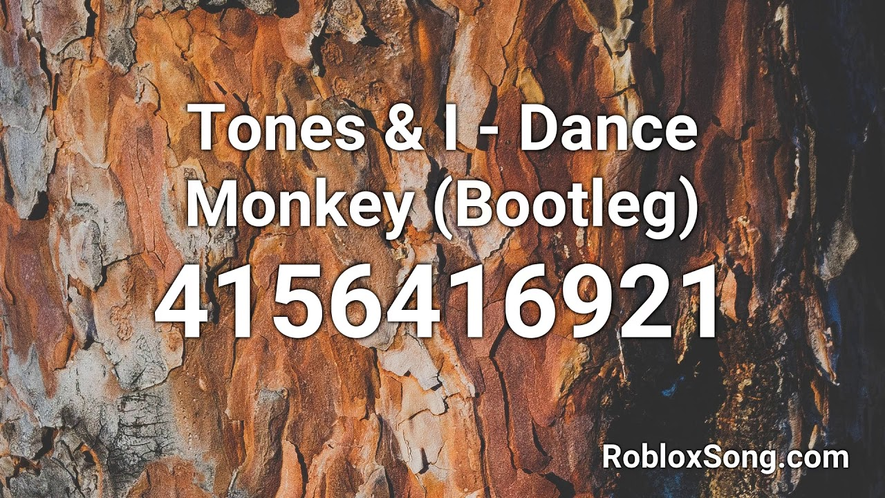 Dance Monkey Roblox Code Id Youtube Tones I Dance Monkey Bootleg Roblox Id Music Code Youtube
