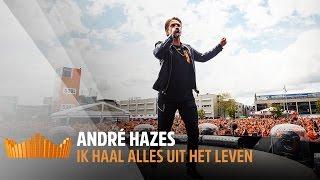 André Hazes - Ik Haal Alles Uit Het Leven | Live op 538Koningsdag 2017