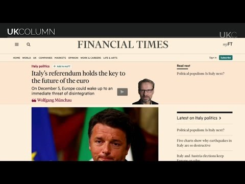 UK Column Tuesday 22/11/2016:   The Will Italy Vote To Leave Europe One.