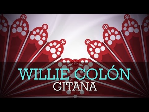 Willie Colon - Gitana (Letras/Lyrics)