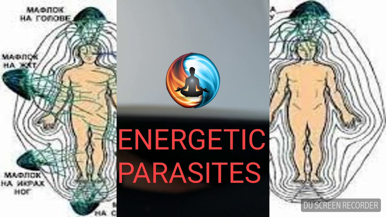 ASTRAL & ENERGETIC PARASITES -- SPIRITUAL WARFARE and HUMAN