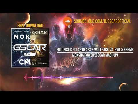 Futuristic Polar Bears & Wolfpack Vs. Hardwell & KSHMR - Moksha Power (Gscar MashUp)