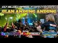 DJ ULAN ANDUNG-ANDUNG BY 69 PROJECT PERFORME TAHU BALAP