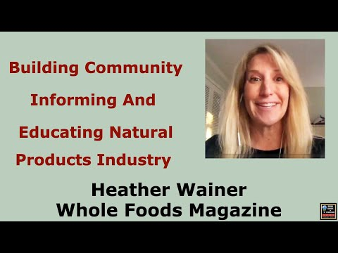 Building Community By Informing And Educating The Natural Products Industry, Heather Wainer With Who from YouTube · Duration:  56 minutes 46 seconds