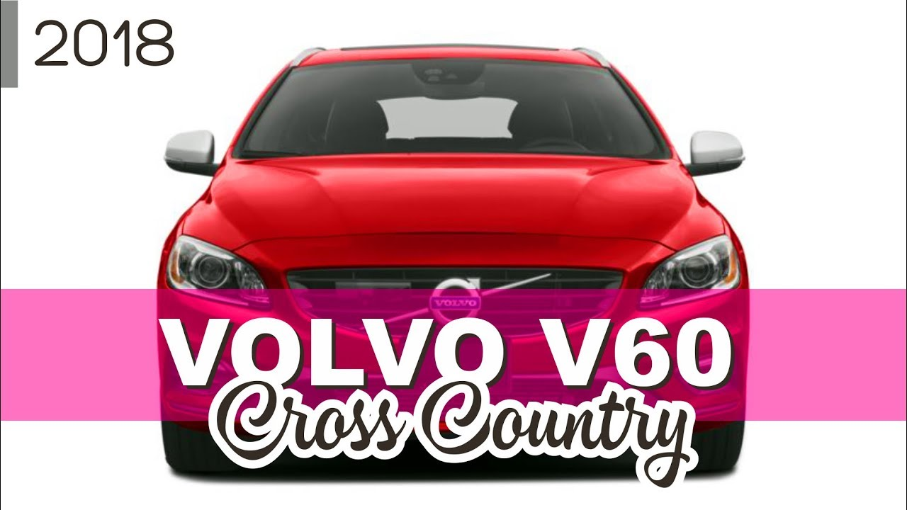 2018 volvo v60 cross country. interesting v60 2018 volvo v60 cross country a luxurious driving experience in volvo v60 cross country