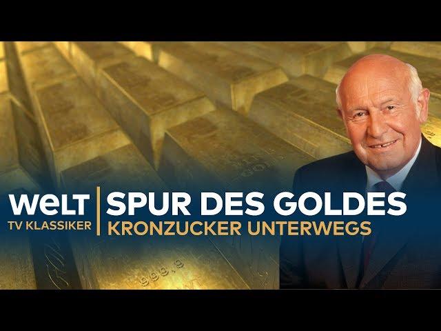 Die Spur des GOLDES - Kronzucker unterwegs | Doku - TV Klassiker