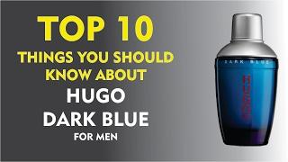Top 10 Fragrance Facts: Hugo Dark Blue for men