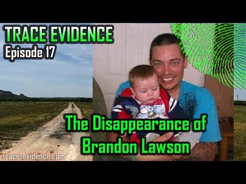 Trace Evidence - 017- The Disappearance of Brandon Lawson