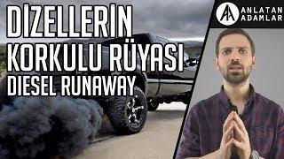 Ne Nedir? | Diesel Runaway (Ambeleye Kalkmak)